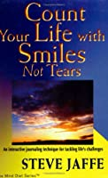 Count Your Life With Smiles, Not Tears