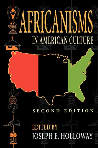 Africanisms in American Culture, Second Edition (Blacks...