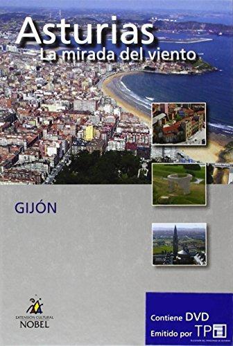 Asturias, la mirada del viento. Gijón (Asturias Mirada Del Viento)