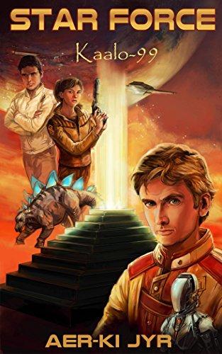 Star Force: Kaalo (SF99) (Star Force Origin Series) (English Edition)