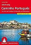 Jakobsweg - Caminho Português: Von Porto nach Santiago de Compostela mit Küstenvariante. 11 Etappen mit GPS-Tracks (Rother Wanderführer) - Cordula Rabe