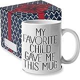 My Favorite Child Gave Me This Mug - Funny Mom Mug | Mothers Day Gifts...