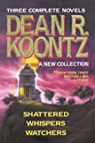 Dean R. Koontz (Shattered / Whispers / Watchers)