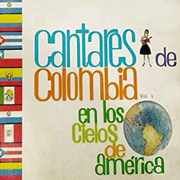 Coros Cantares de Colombia, Vol. V: En los Cielos de América