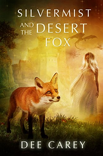Book: Silvermist and the Desert Fox by Andrea Dee Carey