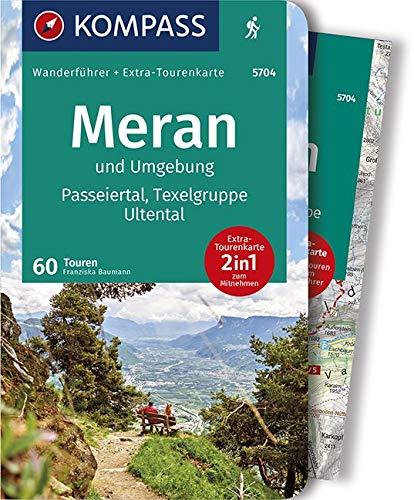 KOMPASS Wanderführer Meran und Umgebung, Passeiertal, Texelgruppe, Ultental: Wanderführer mit Extra-Tourenkarte 1:50.000, 60 Touren, GPX-Daten zum Download