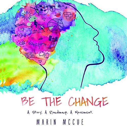 Be the Change - a Story. A Road Map. A Movement. cover art