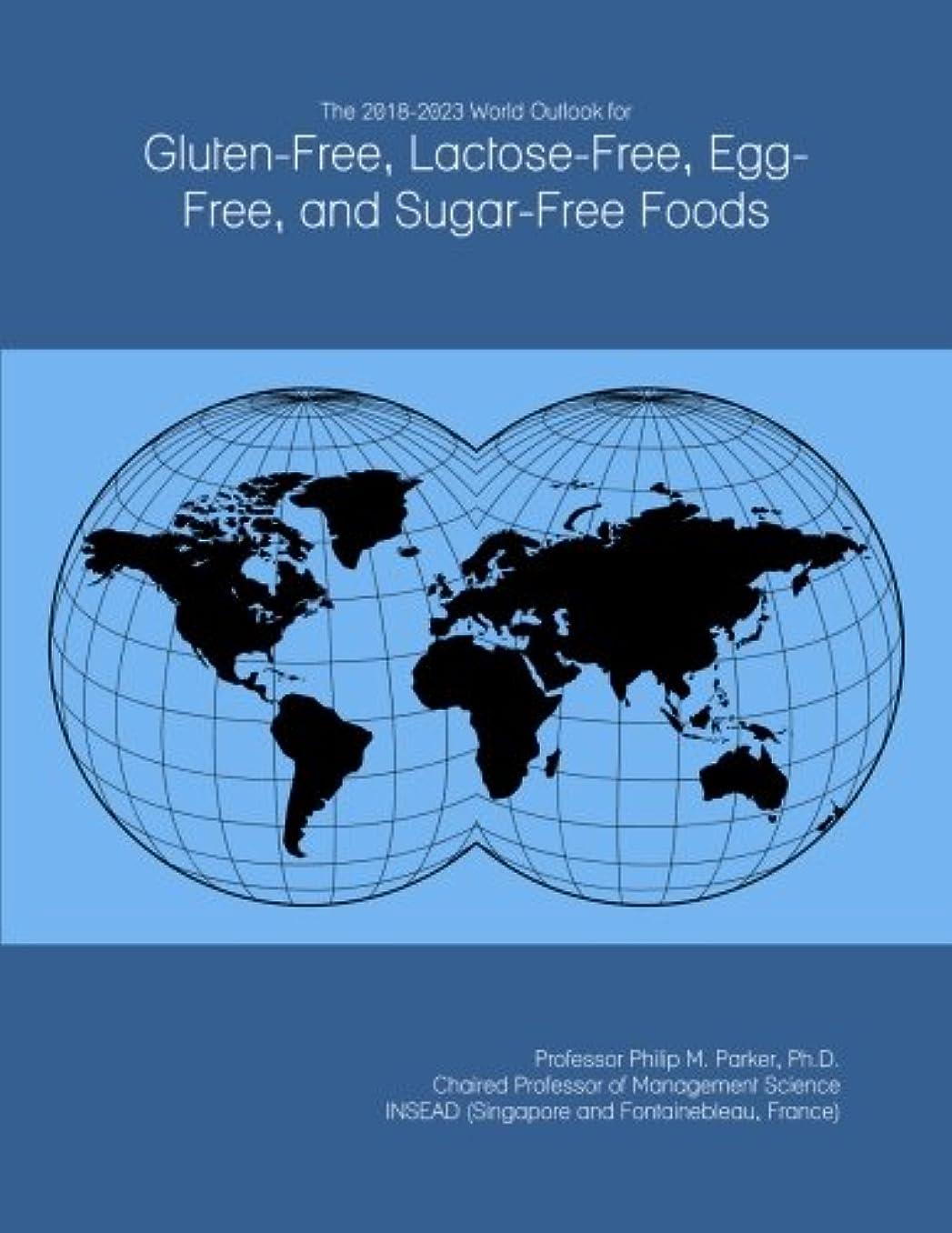 恐怖症鉛筆政治的The 2018-2023 World Outlook for Gluten-Free, Lactose-Free, Egg-Free, and Sugar-Free Foods