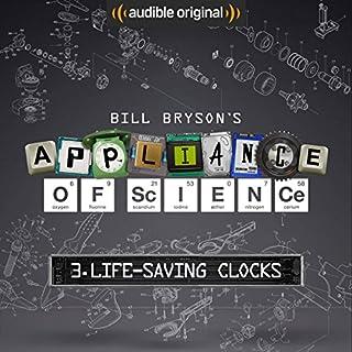 Ep. 3: Life-Saving Clocks (Bill Bryson's Appliance of Science) cover art