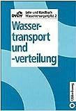 DVGW Lehr- und Handbuch Wasserversorgung / Wassertransport und -verteilung - DVGW DVGW Deutsche Vereinigung des Gas- und Wasserfaches e.V