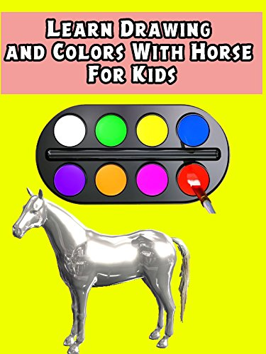 Learn Drawing and Colors With Horse For Kids