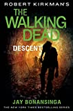 Robert Kirkman's The Walking Dead: Descent (The Walking Dead Series Book 5) (English Edition)
