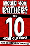 Would You Rather? For 10 Year Old Kids!: The Fun And Interactive Game