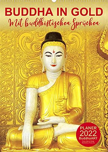BUDDHA IN GOLD - Mit buddhistischen Sprüchen (Wandkalender 2022 DIN A2 hoch)