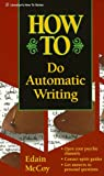 How to Do Automatic Writing (Llewellyn's 'How-To' Vanguard)