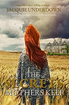 The Secrets Mothers Keep by [Jacquie Underdown]