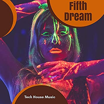Fifth Dream - Tech House Music