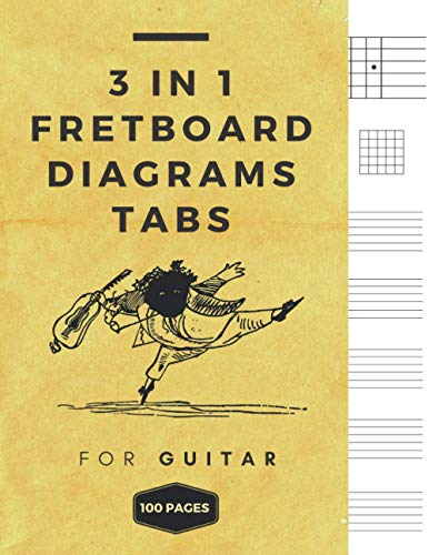 3 in 1 Fretboard Diagrams Tabs: Blank Fretboard Sheet , Chord Diagram Paper and Tablature Paper for Guitar - 8.5 x 11 / 100 Pages