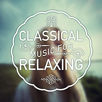 Classical Music for Relaxing