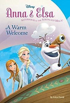 Frozen: Anna & Elsa: A Warm Welcome (Disney Chapter Book (ebook)) by [Disney Book Group]