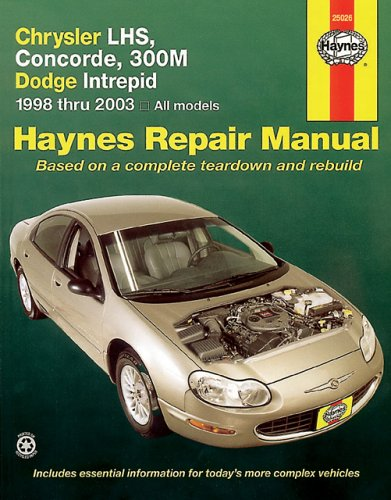 Chrysler Lhs, Concorde, 300m Dodge Intrepid: 1998 Thru 2003 All Models: 1998 to 2003 (Hayne's Automotive Repair Manual)