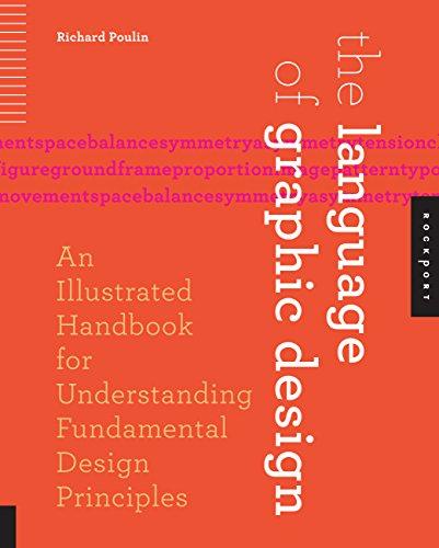 The Language of Graphic Design: An Illustrated Handbook...