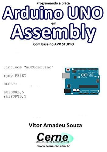 Programando a placa Arduino UNO em Assembly Com base no AVR STUDIO