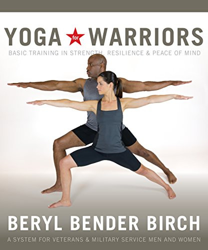 Yoga for Warriors: Basic Training in Strength, Resilience, and Peace of Mind (English Edition)