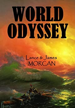 World Odyssey (The World Duology Book 1) by [Lance Morcan, James Morcan]
