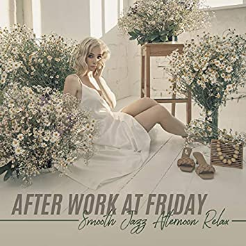 After Work at Friday – Smooth Jazz Afternoon Relax