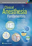 Clinical Anesthesia Fundamentals  Print and Ebook Bundle