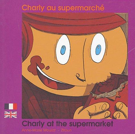 Charly au supermarché: Edition bilingue français-anglais
