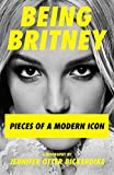 Being Britney: Pieces of a Modern Icon (English Edition)