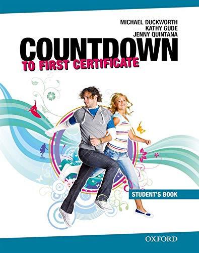 Countdown to First Certificate. Students Book: Kurs zur Vorbereitung auf das neue Cambridge First...