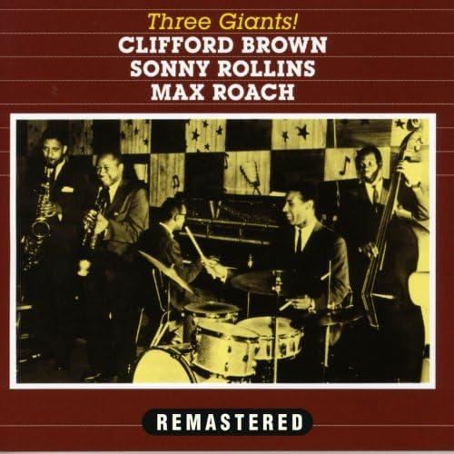 クリフォード・ブラウン, Sonny Rollins & マックス・ローチ