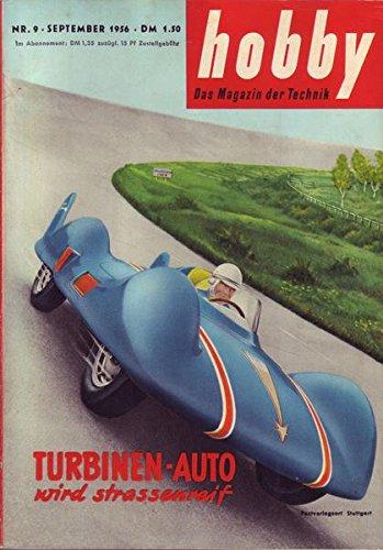Hobby Nr. 9 September 1956 - Turbinen-Auto wird strassenreif