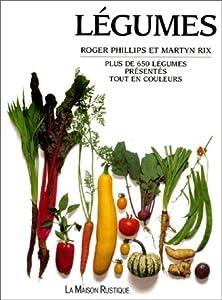 Book's Cover of Légumes : Plus de 650 légumes présentés tout en couleurs