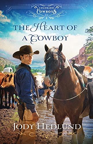 The Heart of a Cowboy (Colorado Cowboys Book #2) by [Jody Hedlund]