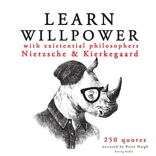 Learn Willpower with Existential Philosophers Nietzsche & Kierkegaard audiobook cover art