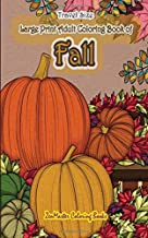 Travel Size Large Print Adult Coloring Book of Fall: 5x8 Coloring Book for Adults With Autumn Scenes and Landscapes, Pumpkins, Country Scenes, Falling ... (Travel Size Coloring Books) (Volume 22)