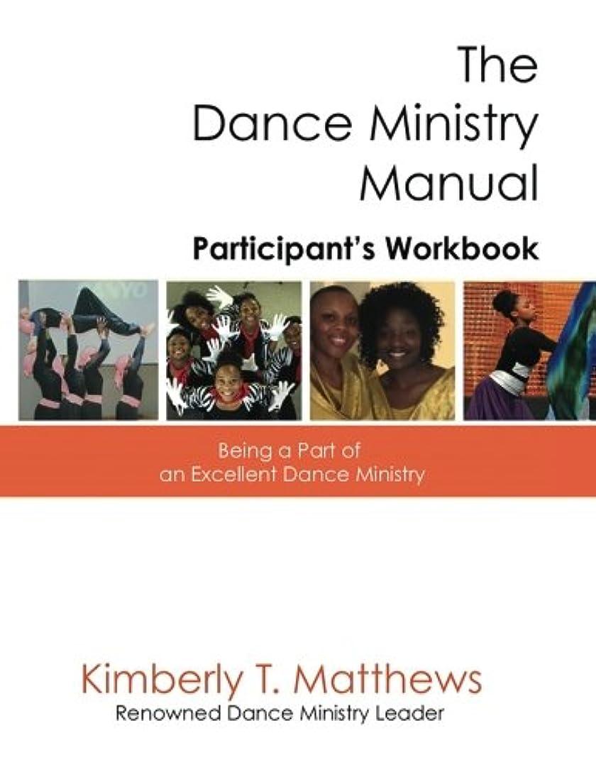 富蚊明快The Dance Ministry Manual - Participant's Workbook: Being a part of an excellent dance ministry