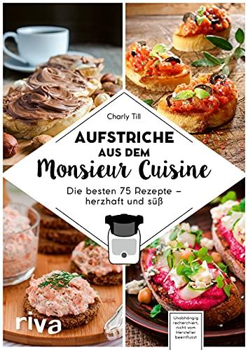 Aufstriche aus dem Monsieur Cuisine: Die...