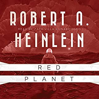 Red Planet                   By:                                                                                                                                 Robert A. Heinlein                               Narrated by:                                                                                                                                 Zach Villa                      Length: 6 hrs and 11 mins     159 ratings     Overall 4.6