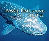 Fossil Fish Found Alive: Discovering the Coelacanth (Carolrhoda Photo Books)