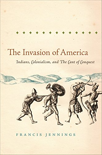 The Invasion of America: Indians, Colonialism, and the Cant of Conquest (Published by the Omohundro Institute of Early A