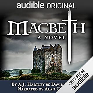 Macbeth: A Novel                   By:                                                                                                                                 A. J. Hartley,                                                                                        David Hewson                               Narrated by:                                                                                                                                 Alan Cumming                      Length: 9 hrs and 43 mins     3,158 ratings     Overall 4.2