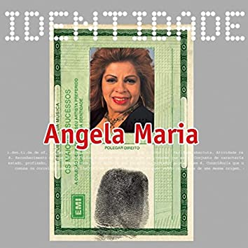 Identidade - Angela Maria