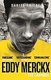 Eddy Merckx: The Cannibal - Daniel Friebe