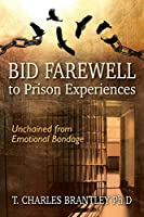 Bid Farewell to Prison Experiences: Unchained from Emotional Bondage