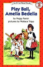 By Peggy Parish Play Ball, Amelia Bedelia (I Can Read Book 2) (Ill)